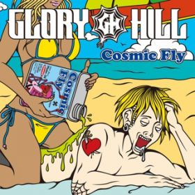 アルバム - Cosmic Fly / GLORY HILL