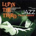 LUPIN THE THIRD 「JAZZ」