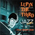 LUPIN THE THIRD 「JAZZ」 〜the 2nd〜