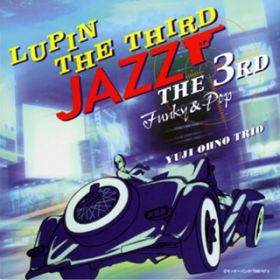 LUPIN THE THIRD 「JAZZ」 〜the 3rd〜 Funky & Pop / 大野雄二トリオ