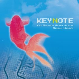KEYNOTE -Key Sounds Remix Album- / Soshi Hosoi / V.A.