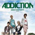 ADDICTION PARTY typeB