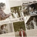 アルバム - Silent Snow / iCE / Brand New Vibe