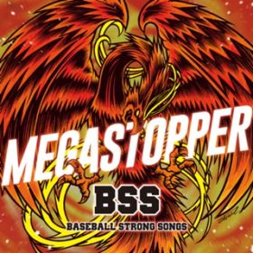 アルバム - BSS 〜Baseball Strong Songs〜 / MEGASTOPPER