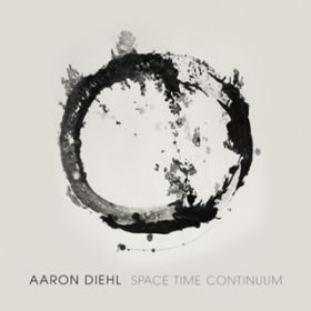 Space, Time, Continuum アーロン・ディール