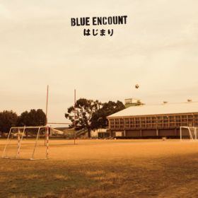 はじまり / BLUE ENCOUNT