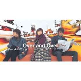 Over and Over / Every Little Thing