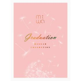 アルバム - miwa ballad collection 〜graduation〜 / miwa