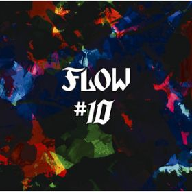 JOY TO THE WORLD feat. キバオブアキバ / FLOW