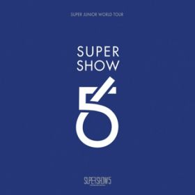 アルバム - SUPER SHOW 5 - SUPER JUNIOR The 5th WORLD TOUR - / SUPER JUNIOR