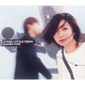 Graceful World / Every Little Thing