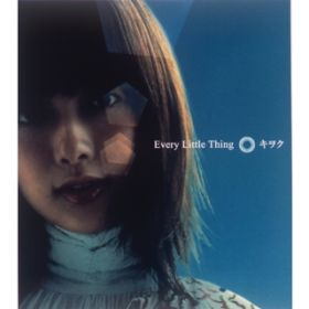 キヲク / Every Little Thing