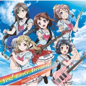 バンドリ!「Yes! BanG_Dream!」 / Poppin'Party