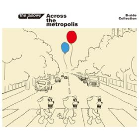 アルバム - Across the metropolis / the pillows