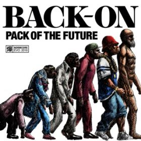アルバム - PACK OF THE FUTURE / BACK-ON
