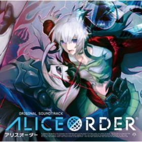 アルバム - ALICE ORDER Original Soundtrack / 林ゆうき