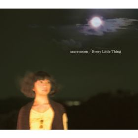azure moon / Every Little Thing
