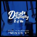 "2 of Us [BLUE] -14 Re:SINGLES- ""MINUS V"""