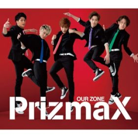 OUR ZONE(赤盤) / PRIZMAX