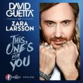 David Guettaの曲/シングル - This One's for You (feat. Zara Larsson) [Official Song UEFA EURO 2016]