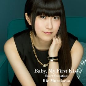 Sweet Sensation/Baby, My First Kiss / 村川梨衣