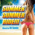 SUMMER SUMMER RIDE!!! Mixed by Sonic