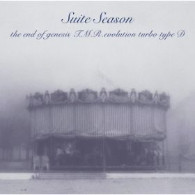 Suite Season / the end of genesis T.M.R.evolution turbo type D