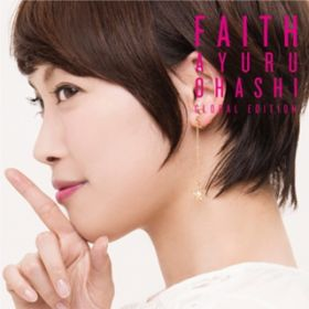 FAITH (Global Edition) / 大橋歩夕