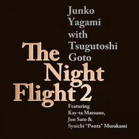 The Night Flight 2 / 八神 純子