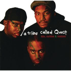 アルバム - Hits, Rarities & Remixes / A Tribe Called Quest