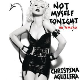 アルバム - Not Myself Tonight - The Remixes / Christina Aguilera