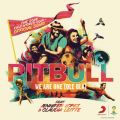 Pitbullの曲/シングル - We Are One (Ole Ola) [The Official 2014 FIFA World Cup Song] (Opening Ceremony Version)
