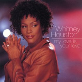 Dance Vault Mixes - My Love Is Your Love / Whitney Houston