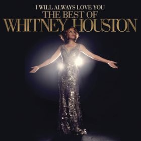 I Will Always Love You: The Best Of Whitney Houston / Whitney Houston