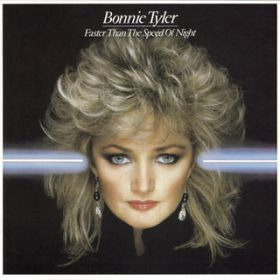 Faster Than the Speed of Night / Bonnie Tyler
