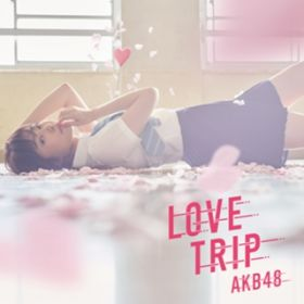 LOVE TRIP / しあわせを分けなさい<Type A>(通常盤) / AKB48