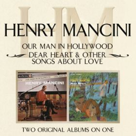 アルバム - Our Man In Hollywood/ Dear Heart & Other Songs About Love / Henry Mancini