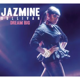 アルバム - Dream Big / Jazmine Sullivan