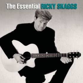 アルバム - The Essential Ricky Skaggs / Ricky Skaggs