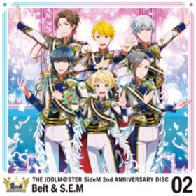 THE IDOLM@STER SideM 2nd ANNIVERSARY DISC 02 / Beit & S.E.M