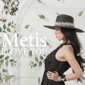 アルバム - I LOVE YOU / Metis
