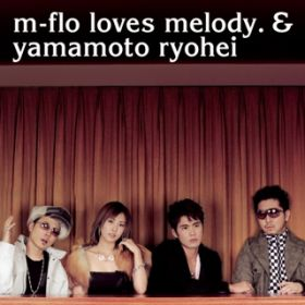 miss you / m-flo loves melody. & 山本領平