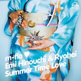 Summer Time Love (Instrumental) / m-flo loves 日之内エミ & Ryohei