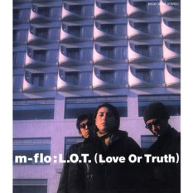L.O.T.(Love Or Truth) / m-flo