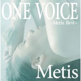 ONE VOICE〜Metis Best〜 / Metis