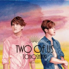 One and Only One(-Two of Us ver.-) / 東方神起
