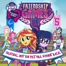 The Friendship Games / Twilight Sparkle/Sunset Shimmer/Rainbow Dash/Apple Jack/Pinkie Pie/Rarity/Fluttershy