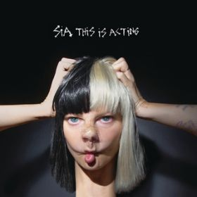 This Is Acting / Sia