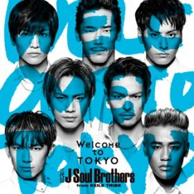 Welcome to TOKYO / 三代目 J Soul Brothers from EXILE TRIBE