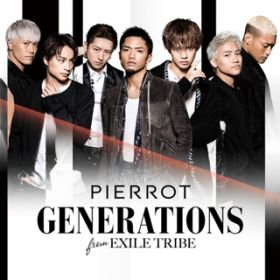PIERROT / GENERATIONS from EXILE TRIBE